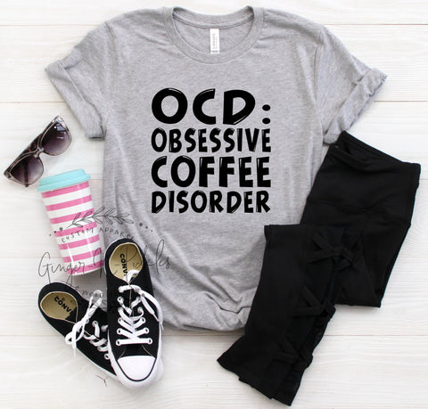 OCD Obsessive Coffee Disorder T-Shirt, OCD Shirt Obsessive Coffee Disorder Short Sleeve Shirt, Coffee Drinker Shirt Graphic Shirt