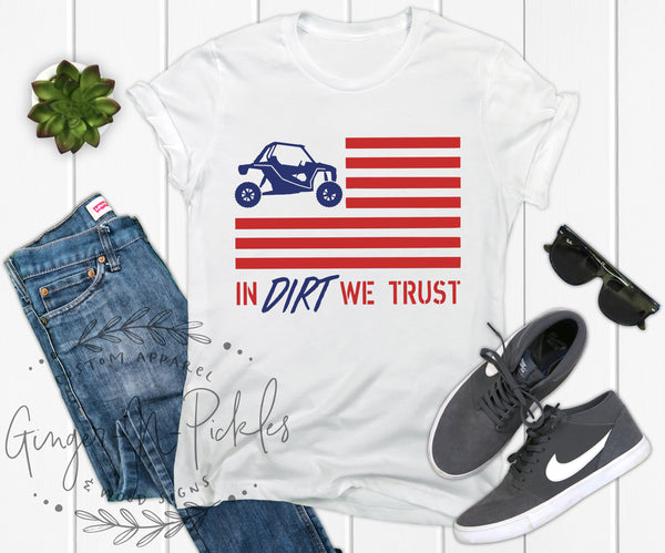 UTV American Flag In Dirt We Trust Shirt, Unisex UTV Shirt Side by Side Shirt 4 Wheeling Shirt Glamis 4th of July Shirt Patriotic Shirt