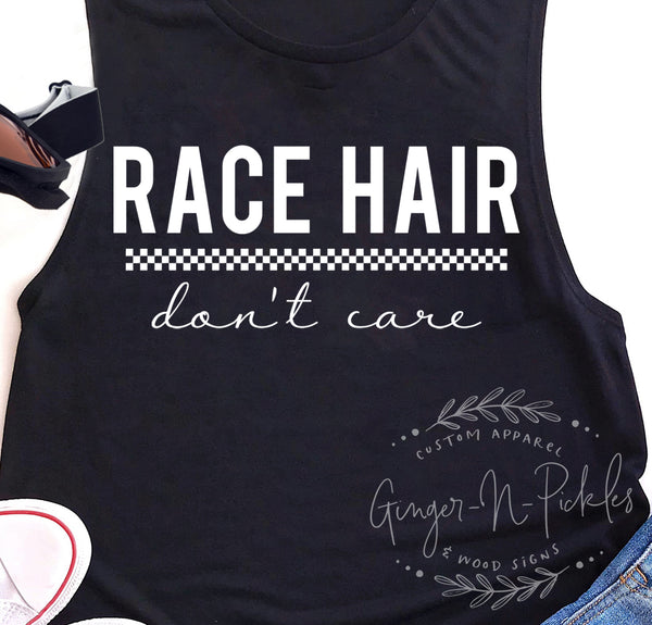 Race Hair Don't Care Ladies Muscle Tank Top Dirt Bike Dirt Track Racing Offroad UTV Stock Car Racing Race Day Tank