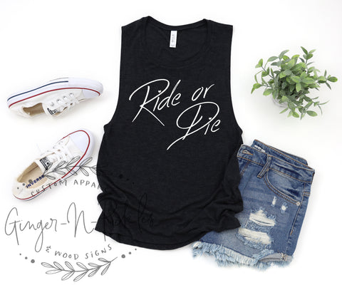 Ride Or Die Muscle Tank, Ride or Die Shirt Moto Chick Shirt Dirt Bike Shirt Girlfriend Shirt Ride or Die Friends Shirt Girls Night Out Shirt