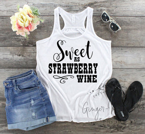 Sweet As Strawberry Wine Ladies Flowy Racerback Tank, Wine Drinkers Shirt, Country Music Shirt, Sassy Southern Girl Country Concert Tshirt, Music Festival Tank