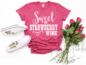 Sweet As Strawberry Wine Short Sleeve Shirt, Wine Drinkers Shirt, Sassy Southern Country Girl Concert T-Shirt, Music Festival Shirt