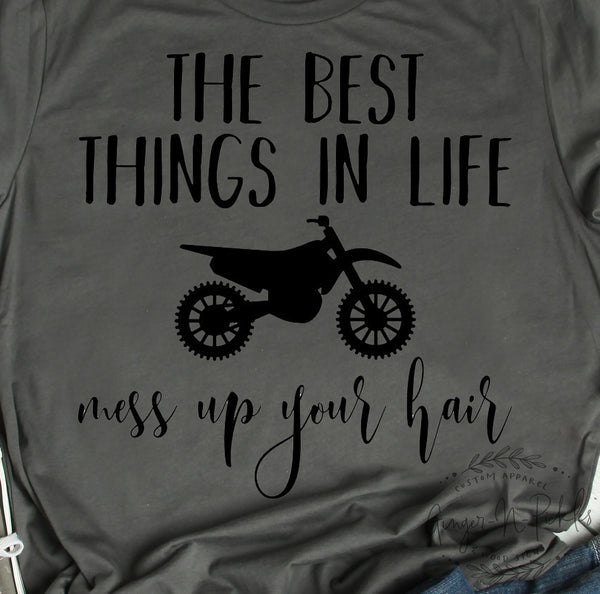 The Best Things In Life Mess Up Your Hair Short Sleeve Shirt, Dirt Bike Riding Offroad Racing Moto Chick Shirt Moto Mom Shirt