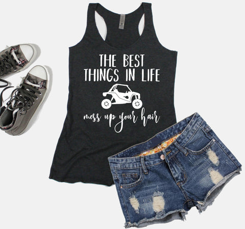 The Best Things In Life Mess Up Your Hair Ladies Triblend Racerback Tank With Raw Edges, Funny Ladies UTV Side By Side RZR Shirt