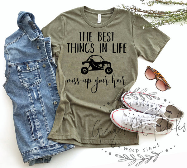 The Best Things In Life Mess Up Your Hair Unisex Short Sleeve Shirt, UTV Shirt Side By Side Shirt 4 Wheeling UTV Chick Shirt