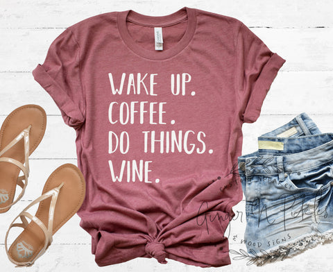 Wake Up Coffee Do Things Wine Shirt, Short or Long Sleeve Start With Coffee End With Wine Shirt Coffee Shirt Wine Shirt Funny Mom Shirt