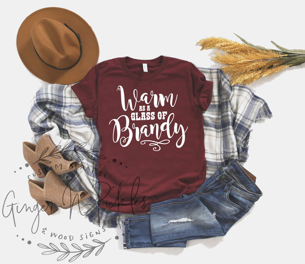 Warm as a Glass of Brandy Short Sleeve Shirt, Brandy Drinkers Shirt, Sassy Southern Country Girl Concert T-Shirt, Music Festival Shirt