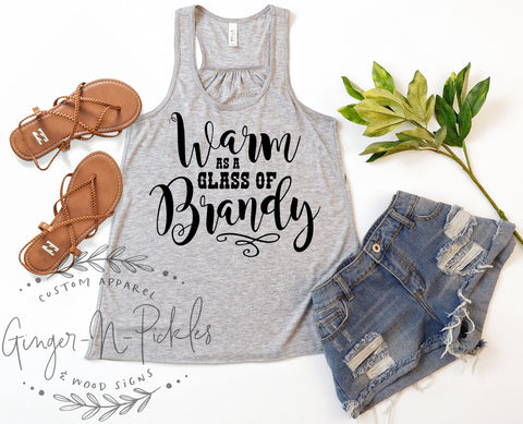 Warm As A Glass Of Brandy Ladies Flowy Racerback Tank, Brandy Drinkers Shirt, Country Music Shirt, Sassy Southern Girl Country Concert Tshirt, Music Festival Tank