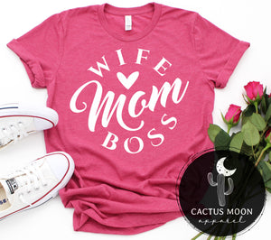 Wife Mom Boss Shirt, Empowering Women Like A Boss Shirt, Mom Boss Shirt