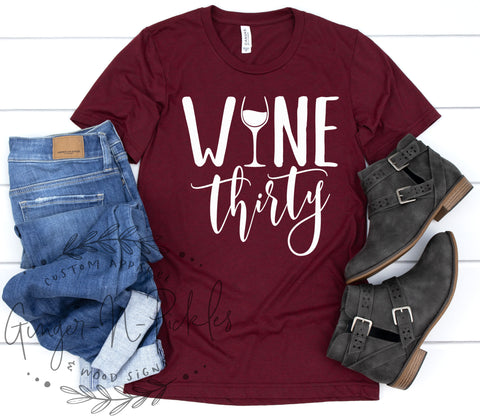 Wine Thirty Shirt, Short Sleeve or Long Sleeve Wine Drinkers T-Shirt, Funny Wine Lover Graphic Tee Shirt, Great Wine Lover Gift