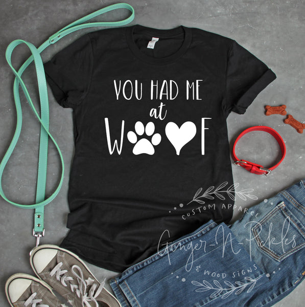 You Had Me At Woof Short Sleeve Shirt, Funny Dog Mom Dog Lover Shirt