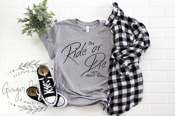 I'm Ride Or Die Until About 9:00 pm Shirt Ride Or Die Shirt Funny Mom Shirt Mom Life Shirt Ride Or Die T-Shirt Mom Shirt Ride or Die Shirts