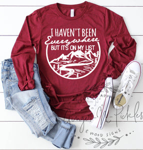 I Haven't Been Everywhere But It's On My List Long Sleeve Shirt, I Havent Been Everywhere Shirt Adventure Shirt Travel Shirt Graphic T-Shirt