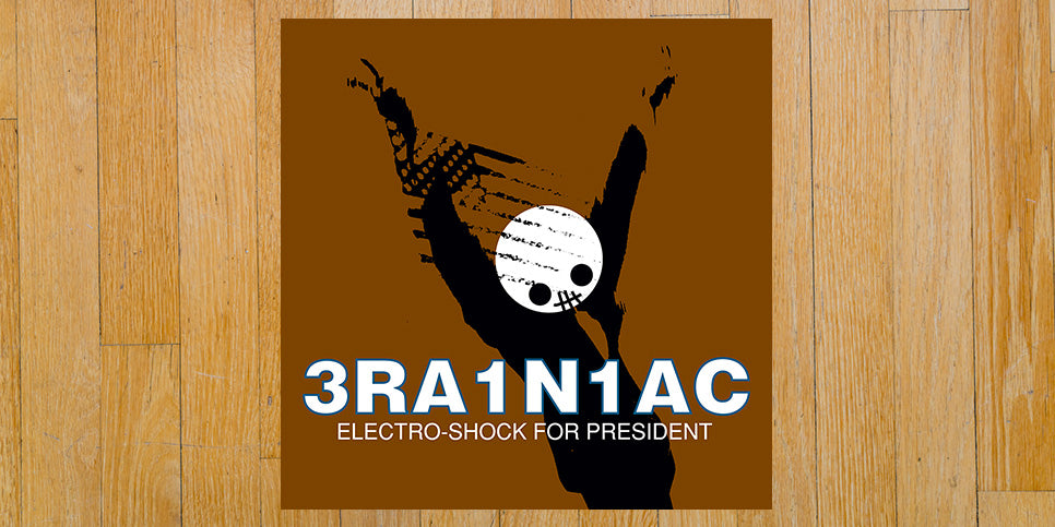 Brainiac Electro-shock for President Album Cover