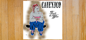 CALEXICO Feast Of Wire vinyl 2xLP