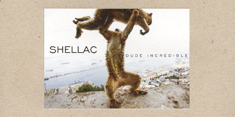 SHELLAC  Dude Incredible