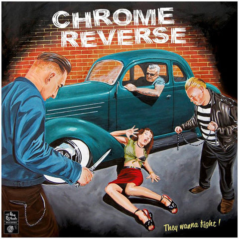 Chrome Reverse / They Wanna Fight