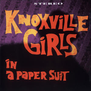 Knoxville Girls/In a Paper Suit