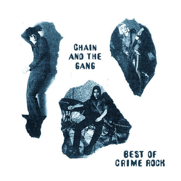 Chain & the Gang / Best of Crime Rock