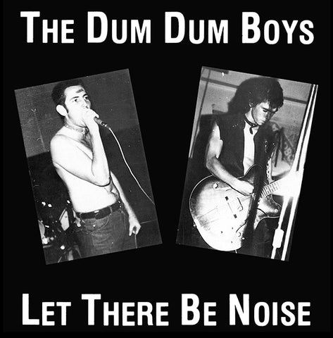The DUM DUM BOYS - Let There Be Noise LP