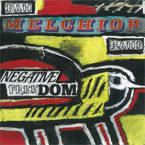 Dan Melchior Band / Negative Freedom