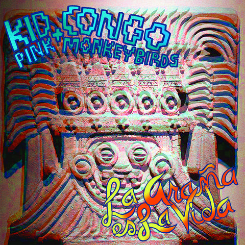 Kid Congo & The Pink Monkey Birds / La Araña Es La Vida