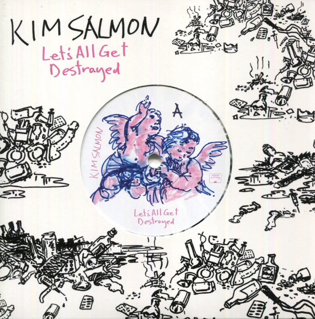 Kim Salmon - Let's All Get Destroyed / Unadulterated limited edition 7""