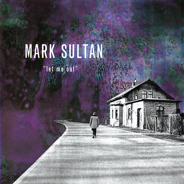 Mark Sultan / Let Me Out
