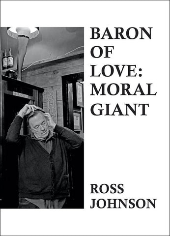ROSS JOHNSON - Baron of Love: Moral Giant - paperback book