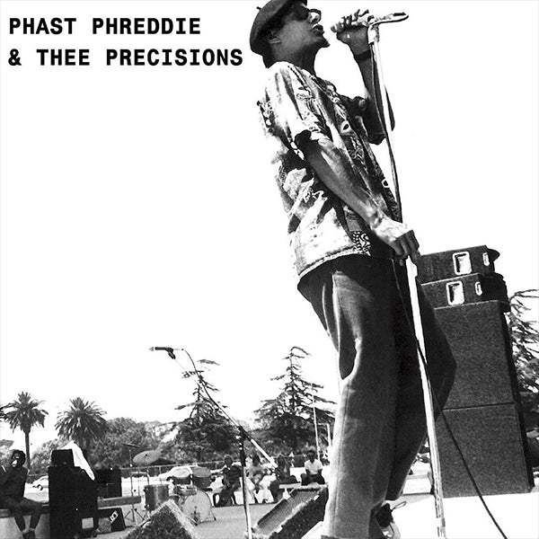 Phast Phreddie and Thee Precisions / Hungry Freaks Daddy 7""