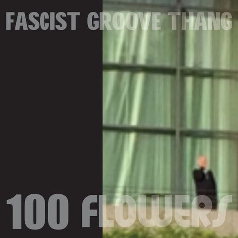 100 FLOWERS - Fascist Groove Thang 7""