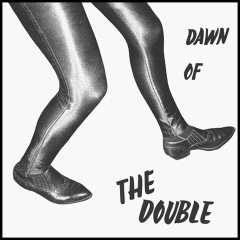 The Double / Dawn Of The Double
