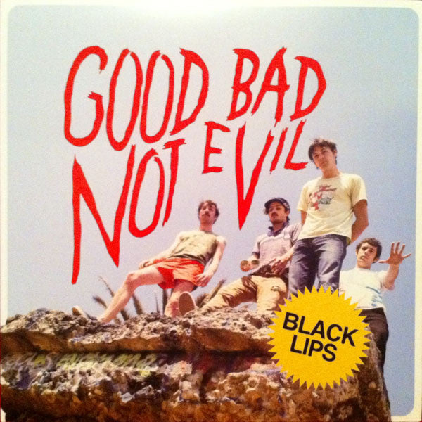 Black Lips/Good Bad Not Evil