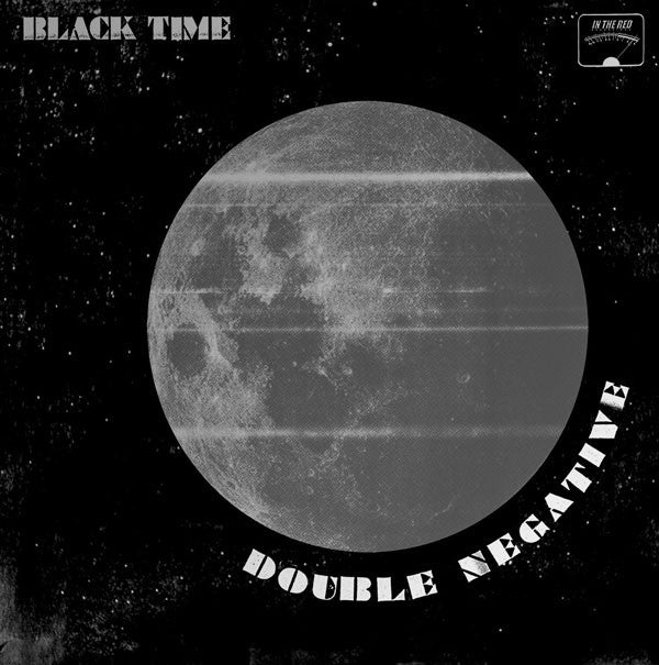 Black Time/Double Negative