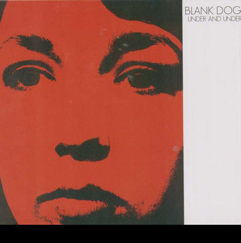 Blank Dogs/Under and Under