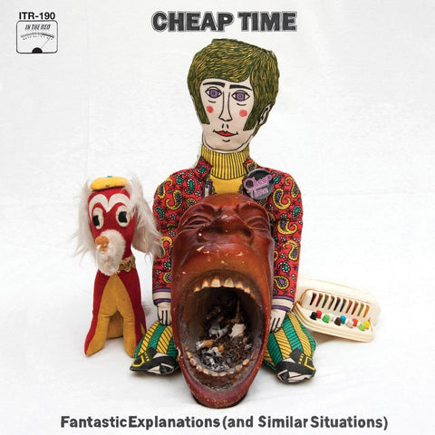 Cheap Time/Fantastic Explanations