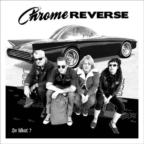 "Chrome Reverse / Do What? 7"" EP"
