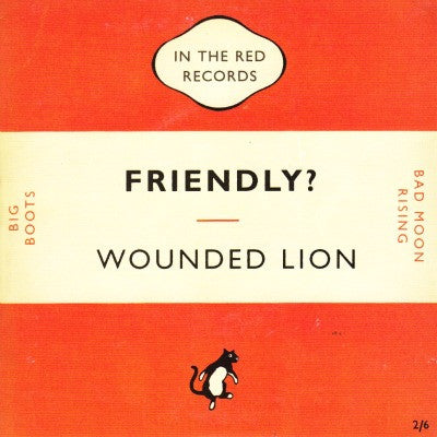 Wounded Lion/Friendly?, Big Boots b/w Bad Moon Rising