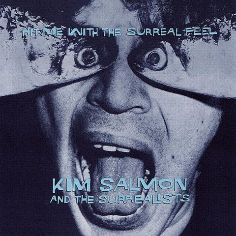 Kim Salmon/Hit Me With The Surreal Feel