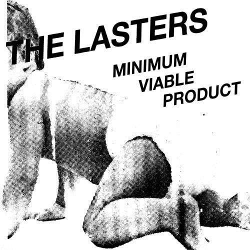 The Lasters/Minimum Viable Product