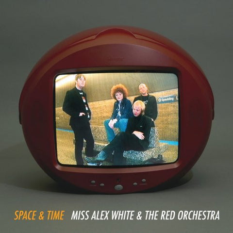 Miss Alex White & the Red Orchestra/Space & Time