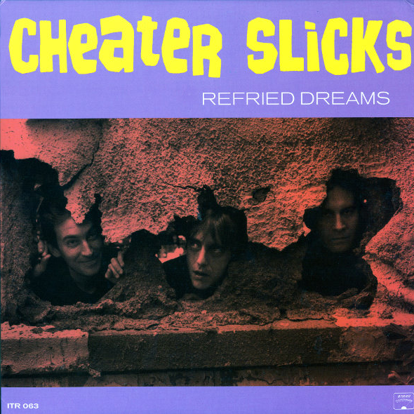 Cheater Slicks/Refried Dreams