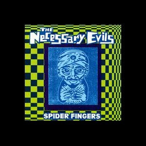 Necessary Evils/Spider Fingers