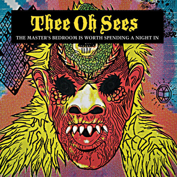 Thee Oh Sees/The Master's Bedroom is Worth Spending the Night in