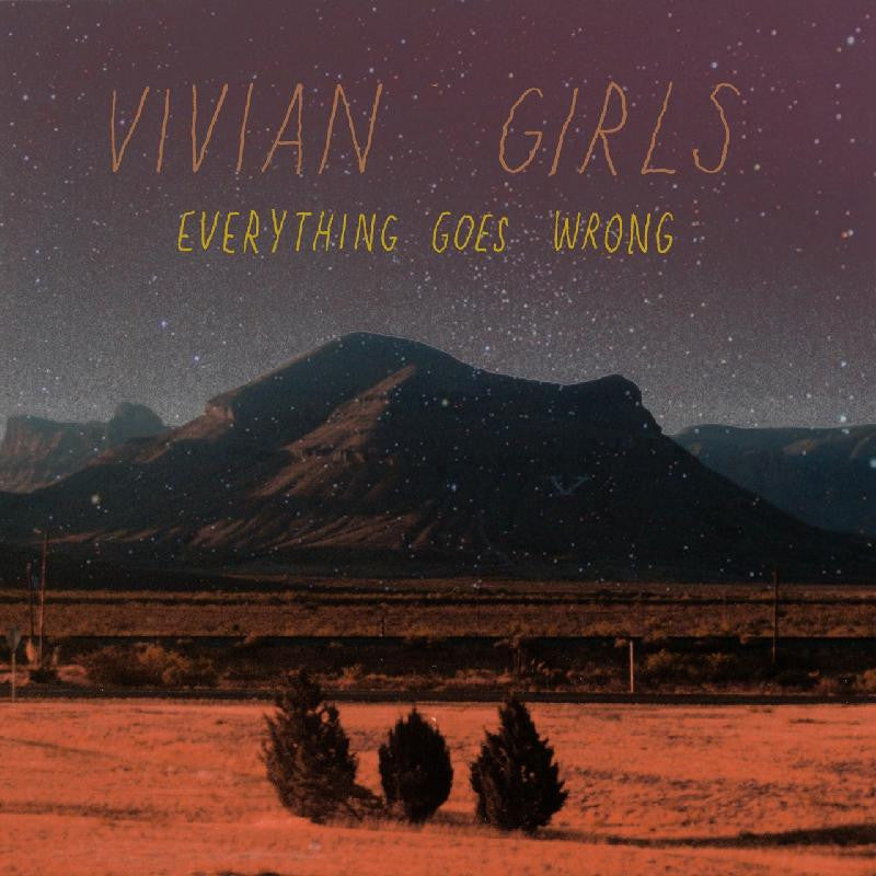 Vivian Girls/Everything Goes Wrong