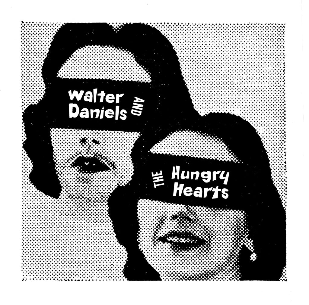 "WALTER DANIELS AND THE HUNGRY HEARTS - ""Out at Dusk"" b/w ""Where's the Pain Point"" 7"""