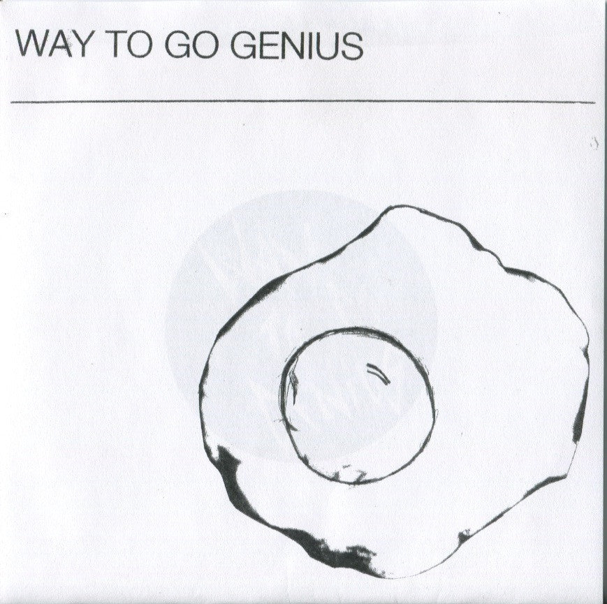 Way To Go Genius 7""