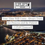 "Load image into Gallery viewer, UPLIFT ""Your Time Will Come"" Instagram Quote"