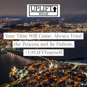 "UPLIFT ""Your Time Will Come"" Instagram Quote"