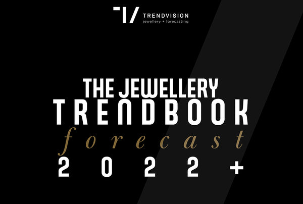 The Jewellery Trendbook: forecast 2022+